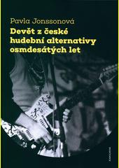 Devět z české hudební alternativy osmdesátých let  (odkaz v elektronickém katalogu)