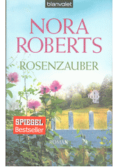 Rosenzauber : Roman  (odkaz v elektronickém katalogu)
