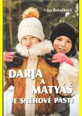 Darja a Matyáš ve sněhové pasti  (odkaz v elektronickém katalogu)