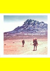 S lyžemi na Kilimandžáro  (odkaz v elektronickém katalogu)