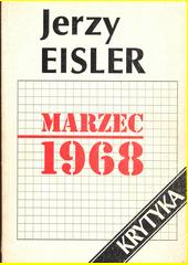 Marzec 1968 : geneza, przebieg, konsekwencje  (odkaz v elektronickém katalogu)