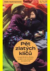 Pět zlatých klíčů : k naplněnému životu s dětmi od narození do sedmi let  (odkaz v elektronickém katalogu)