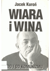 Wiara i wina : do i od komunizmu  (odkaz v elektronickém katalogu)
