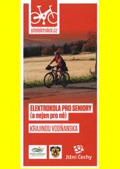 Elektrokola pro seniory (a nejen pro ně). Krajinou Vodňanska (odkaz v elektronickém katalogu)