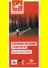 Elektrokola pro seniory (a nejen pro ně). Krajinou Novobystřicka (odkaz v elektronickém katalogu)