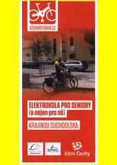 Elektrokola pro seniory (a nejen pro ně). Krajinou Suchdolska (odkaz v elektronickém katalogu)