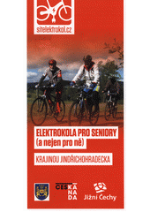 Elektrokola pro seniory (a nejen pro ně). Krajinou Jindřichohradecka (odkaz v elektronickém katalogu)
