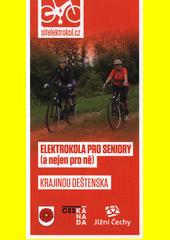 Elektrokola pro seniory (a nejen pro ně). Krajinou Deštenska (odkaz v elektronickém katalogu)