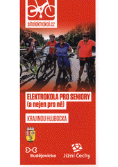 Elektrokola pro seniory (a nejen pro ně). Krajinou Hlubocka (odkaz v elektronickém katalogu)