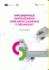 Implementace odpovědného veřejného zadávání v organizaci : metodika  (odkaz v elektronickém katalogu)