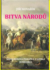 Bitva národů : Napoleonova porážka u Lipska roku 1813  (odkaz v elektronickém katalogu)