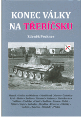Konec války na Třebíčsku  (odkaz v elektronickém katalogu)