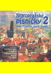 Staropražské písničky. 2 (odkaz v elektronickém katalogu)