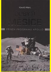 Dobytí Měsíce : příběh programu Apollo  (odkaz v elektronickém katalogu)