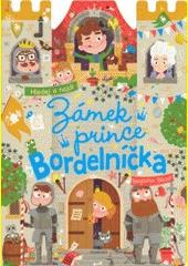 Zámek prince Bordelníčka : hledej a najdi  (odkaz v elektronickém katalogu)