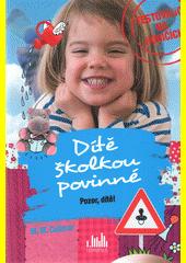 Dítě školkou povinné : pozor, dítě!  (odkaz v elektronickém katalogu)