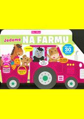 Jedeme na farmu  (odkaz v elektronickém katalogu)