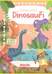 Dinosauři : velká kniha odpovědí  (odkaz v elektronickém katalogu)