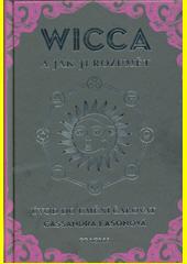 Wicca a jak jí rozumět : úvod do umění čarovat  (odkaz v elektronickém katalogu)