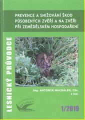 Prevence a snižování škod působených zvěří a na zvěři při zemědělském hospodaření : certifikovaná metodika  (odkaz v elektronickém katalogu)