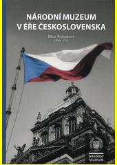 Národní muzeum v éře Československa  (odkaz v elektronickém katalogu)