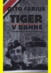 Tiger v bahně : 2. rota 502. těžkého tankového praporu před Narvou a Daugavpilsem  (odkaz v elektronickém katalogu)