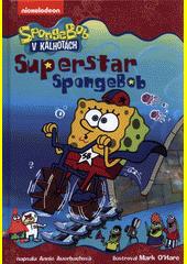Superstar SpongeBob  (odkaz v elektronickém katalogu)