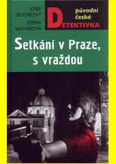 Setkání v Praze, s vraždou : detektivní encore  (odkaz v elektronickém katalogu)