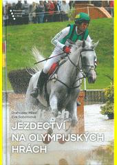 Jezdectví na olympijských hrách  (odkaz v elektronickém katalogu)