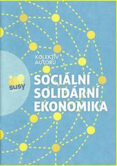 Sociální solidární ekonomika  (odkaz v elektronickém katalogu)