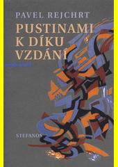 Pustinami k díkuvzdání : cyklus próz a básní  (odkaz v elektronickém katalogu)
