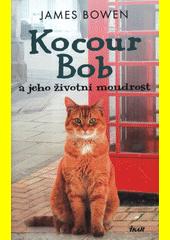 Kocour Bob a jeho životní moudrost  (odkaz v elektronickém katalogu)