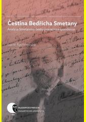 Čeština Bedřicha Smetany : analýza Smetanovy česky psané korespondence  (odkaz v elektronickém katalogu)