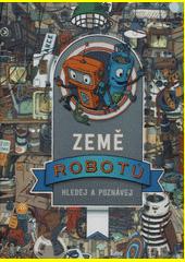 Země robotů  (odkaz v elektronickém katalogu)