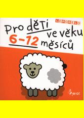Leporelo pro děti ve věku 6-12 měsíců  (odkaz v elektronickém katalogu)