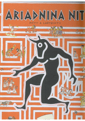 Ariadnina nit : mýty a labyrinty  (odkaz v elektronickém katalogu)