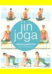 Jin jóga : vědomé protahování  (odkaz v elektronickém katalogu)