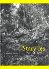 Starý les = The old forest  (odkaz v elektronickém katalogu)