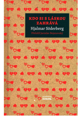 Kdo si s láskou zahrává  (odkaz v elektronickém katalogu)