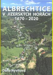 Albrechtice v Jizerských horách : 350 let od založení obce  (odkaz v elektronickém katalogu)