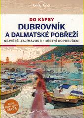 Dubrovník a dalmatské pobřeží : do kapsy : největší zajímavosti, místní doporučení  (odkaz v elektronickém katalogu)
