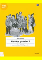 Česky, prosím I : učebnice češtiny jako cizího i druhého jazyka : A1  (odkaz v elektronickém katalogu)