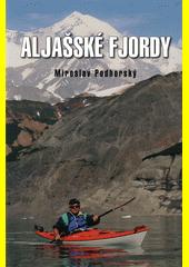 Aljašské fjordy  (odkaz v elektronickém katalogu)