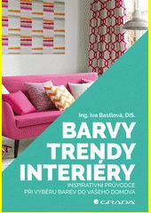 Barvy, trendy, interiéry : inspirativní průvodce při výběru barev do vašeho domova  (odkaz v elektronickém katalogu)