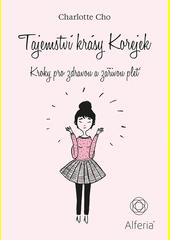 Tajemství krásy Korejek : kroky pro zdravou a zářivou pleť  (odkaz v elektronickém katalogu)