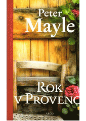 Rok v Provenci / Peter Mayle ; [z anglick�ho origin�lu ... p�elo�il Paul Millar] (on-line cataloque)