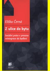 Z ulice do bytu : sociální práce v procesu reintegrace do bydlení  (odkaz v elektronickém katalogu)