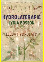 Hydrolaterapie : léčba hydroláty  (odkaz v elektronickém katalogu)