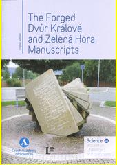 The forged Dvůr Králové and Zelená Hora Manuscripts  (odkaz v elektronickém katalogu)