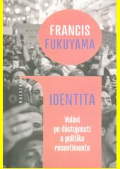 Identita : volání po důstojnosti a politika resentimentu  (odkaz v elektronickém katalogu)